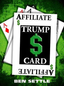 The Affiliate Trump Card: Boost Your Sales by Marketing Smartly