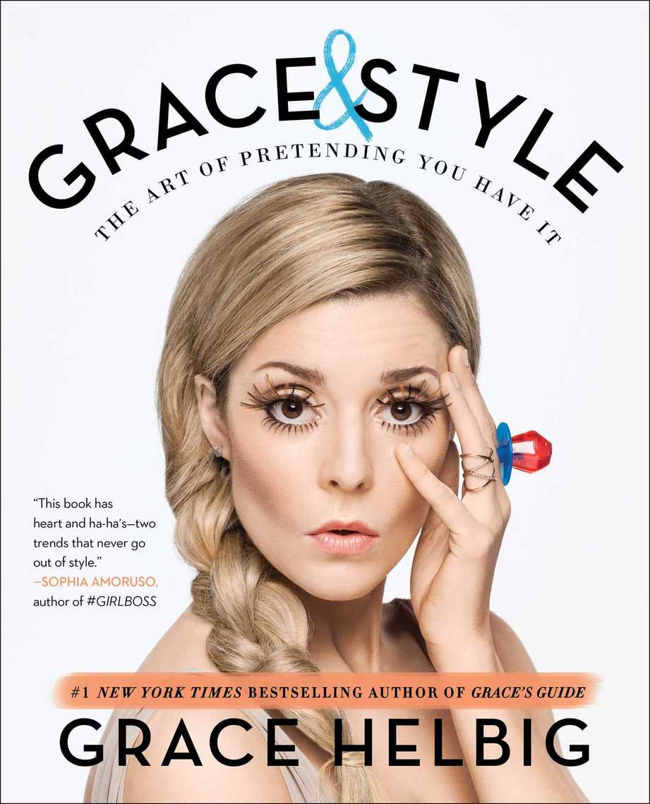 25c9fbe86dc5 Grace   Style by Grace Helbig - Read Online