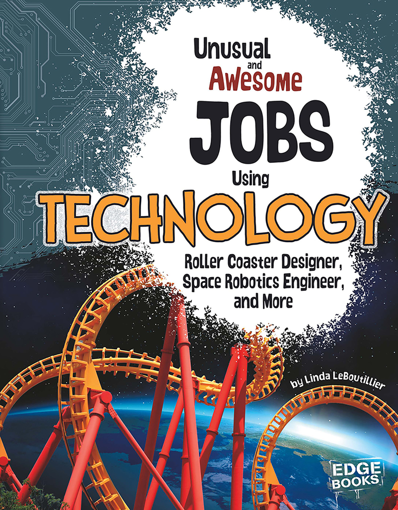 Unusual And Awesome Jobs Using Technology Roller Coaster Designer Space Robotics Engineer And More Authorlinda