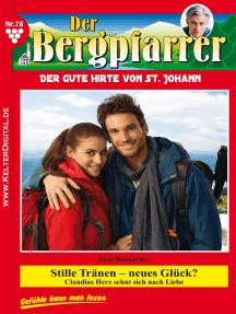 Der Bergpfarrer 78 – Heimatroman: Stille Tränen – neues Glück?