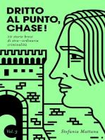 Dritto al Punto, Chase! Vol. 3