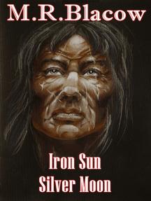 Iron Sun, Silver Moon