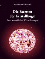 Die Facetten der Kristallkugel