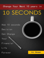 Change Your Next 10 Years in 10 Seconds