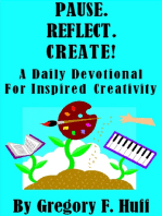 Pause. Reflect. Create! A Daily Devotional For Inspired Creativity