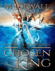 The Trials Of Boy Kings (Chosen King, #2)