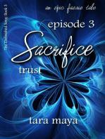 Sacrifice – Trust (Book 3-Episode 3)