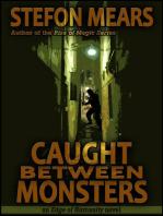 Caught Between Monsters (Edge of Humanity, #1)