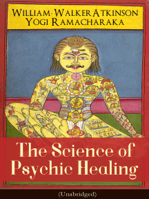 The Science of Psychic Healing (Unabridged): From the American pioneer of the New Thought movement, known for The Secret of Success, The Arcane Teachings, Nuggets of the New Thought & Reincarnation and the Law of Karma