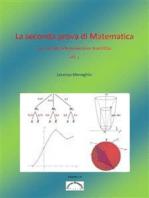 La seconda prova di Matematica dell'esame del Liceo Scientifico (vol 1)