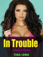 In Trouble (Lesbian Erotica)