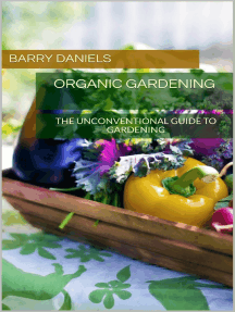 Organic Gardening: The Unconventional Guide to Gardening