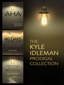 The Kyle Idleman Prodigal Collection: AHA, 40 Days to Lasting Change, Praying for Your Prodigal