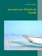 Ma nuit avec Charles de Gaulle