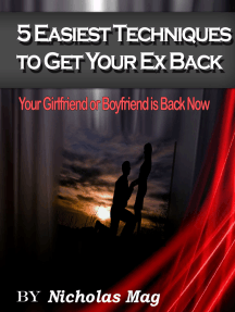 5 Easiest Techniques To Get Your Ex Back: Your Girlfriend or Boyfriend is Back Now -
