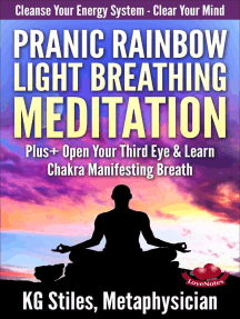 Pranic Rainbow Light Breathing Meditation Plus+ Open Your Third Eye & Learn Chakra Manifesting Breath: Healing & Manifesting