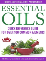 Essential Oils Quick Reference Guide For Over 100 Common Ailments Healing Body, Mind, Spirit and Emotions