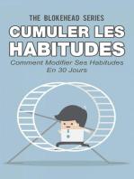 Cumuler les habitudes Comment modifier ses habitudes en 30 jours