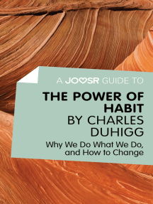 A Joosr Guide to... The Power of Habit by Charles Duhigg: Why We Do What We Do, and How to Change