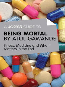 A Joosr Guide to... Being Mortal by Atul Gawande: Illness, Medicine and What Matters in the End