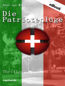 Die Patriotenlüge: Thriller
