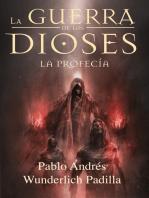 La Profecía (La Guerra de los Dioses no 3)