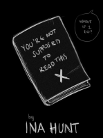 You're Not Supposed to Read This