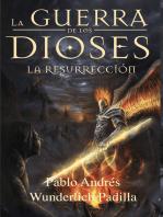 La Resurrección (La Guerra de los Dioses no 4)