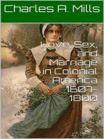 Love, Sex, and Marriage in Colonial America 1607-1800