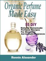 Organic Perfume Made Easy