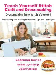 Teach Yourself Stitch Craft and Dressmaking: Dressmaking from A-Z: Volume I - Pre-Stitching and Drafting Information, Tips and Techniques