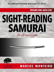 Sight-Reading Samurai, for all musicians [Volume One: Bass Clef] (The Straightforward Musicianship Series, #2)