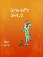 Granny Godfroy Grows Up!