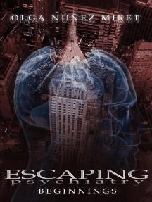 Escaping Psychiatry. Beginnings (Prequel): Escaping Psychiatry