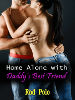Home Alone With Daddy's Best Friend (Erotica)
