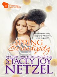 Spring Serendipity (Romancing Wisconsin Series - 8)