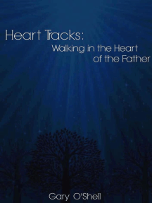 Heart Tracks: Walking in the Heart of the Father