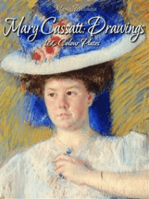 Mary Cassatt: Drawings 160 Colour Plates