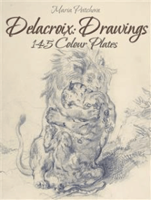 Delacroix: Drawings 145 Colour Plates