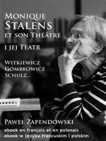 Monique Stalens et son Théâtre.: Witkiewicz, Gombrowicz, Schulz...