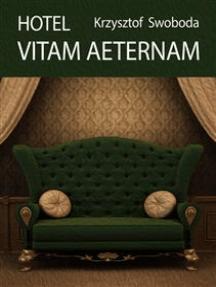 Hotel Vitam Aeternam