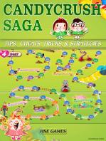 Candy Crush Saga Tips, Cheats, Tricks, & Strategies