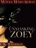Unmasking Zoey