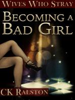 Becoming a Bad Girl