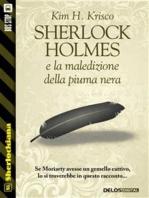 Sherlock Holmes e la maledizione della piuma nera