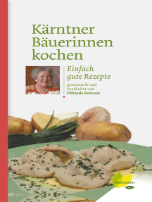 Kärntner Bäuerinnen kochen: Einfach gute Rezepte
