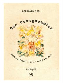 Der Honigsammler: Waldemar Bonsels, Vater der Biene Maja