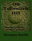 On Tollswitch Hill Stories from the Averraine Cycle Free download PDF and Read online