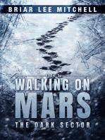 The Dark Sector (Walking on Mars Book 2)