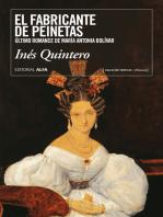 El fabricante de peinetas: Último romance de María Antonia Bolívar